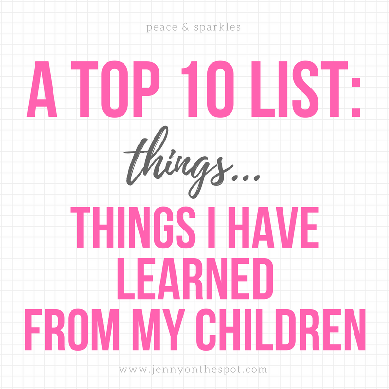 Top Ten: Things I Have Learned from My Children