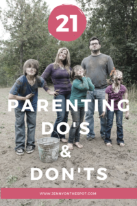 21 Parenting Do's and Don'ts via @jennyonthespot