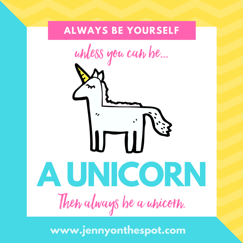 Always be a Unicorn | Jenny On The Spot