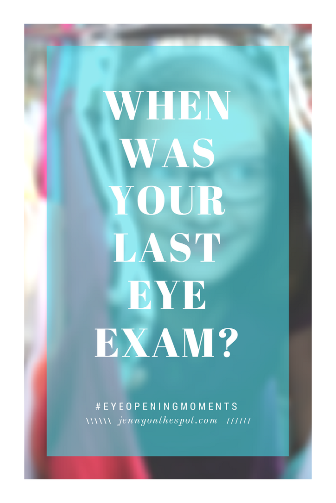 When was your last eye exam? #EyeOpeningMoments